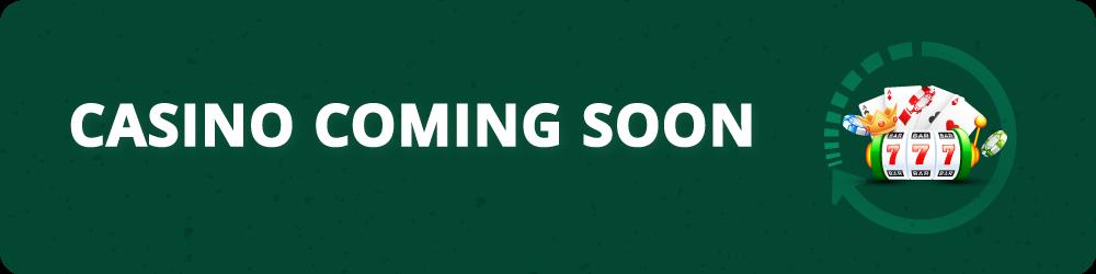 Casino Coming soon